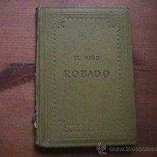 Libros antiguos: EL NIÑO ROBADO O EL LADRON DE NIÑOS DE NUNDYDROOG, IMPRENTA HEINRICH, PRINCIPIOS SIGÑO XX. Lote 18450658