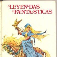 Libros antiguos: LEYENDAS FANTÁSTICAS - ILUSTRADO POR RAFAEL CORTIELLA (TAPA DURA) 1974 (EDICIONES TORAY). Lote 26009650
