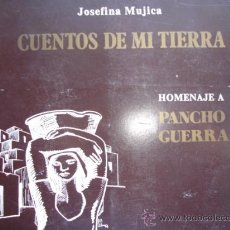 Libros antiguos: CUENTOS DE MI TIERRA.JOSEFINA MUJICA.SAN BARTOLOME DE TIRAJANA.CANRIAS.SANTIAGO SANTANA DIAZ ILUSTRO. Lote 23777865