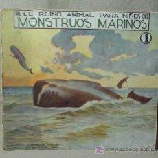 Libros antiguos: LIBRO INFANTIL. EL REINO ANIMAL PARA NIÑOS, MOUNSTROS MARINOS, Nº 1, EDITORIAL RAMON SOPENA. Lote 19537838