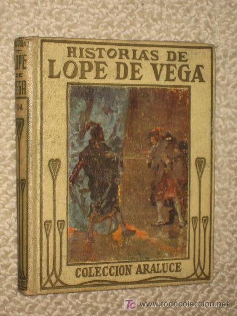 HISTORIAS DE LOPE DE VEGA. COLECCIÓN ARALUCE. CIRCA 1930 ILUSTRADO POR ALBERT (Libros Antiguos, Raros y Curiosos - Literatura Infantil y Juvenil - Cuentos)