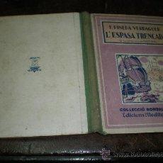 Libros antiguos - f. pineda verdaguer l'espasa trencada il-lustracions marti bas barcelona 1936 edicions mediterranea - 21052415
