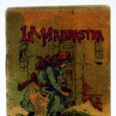Libros antiguos: LA MADRASTRA CUENTO SATURNINO CALLEJA SERIE X TOMO 181 6,5 CM X 5,5 CM. Lote 21817407