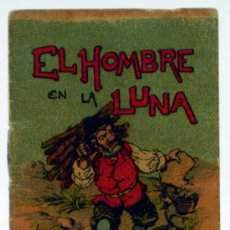 Libros antiguos: EL HOMBRE EN LA LUNA CUENTO SATURNINO CALLEJA SERIE VII TOMO 139 6,5 CM X 5,5 CM. Lote 21818302
