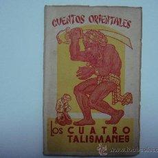 Libros antiguos: LOS CUATRO TALISMANES. CUENTOS ORIENTALES.. Lote 22142334
