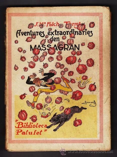 ANTIC LLIBRE - LES AVENTURES EXTRAORDINARIES DEN MASSAGRAN.- J.M. FOLCH I TORRES - COL. BIB. PATUFET (Libros Antiguos, Raros y Curiosos - Literatura Infantil y Juvenil - Cuentos)
