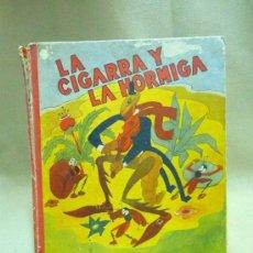 Libros antiguos: LIBRO, CUENTO, LA CIGARRA Y LA HORMIGA, WALT DISNEY, SINFONIAS INOCENTES, 1936. Lote 22949336