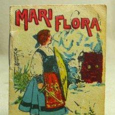 Libros antiguos: CUENTO, MARI FLORA, CUENTOS DE CALLEJA, Nº211, 7X5CM. Lote 23796344
