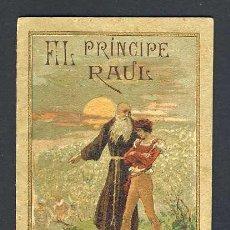 Libros antiguos: CUENTO DE CALLEJA: EL PRINCIPE RAUL. SERIE LEYENDAS MORALES SERIE V, TOMO 91 (9 X 12,5 CMS). Lote 24222738