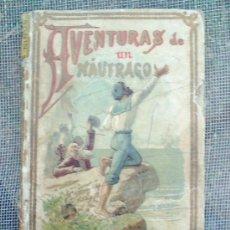 Libros antiguos: BIBLIOTECA ILUSTRADA , TOMO XV - AVENTURAS DE UN NAUFRAGO , EDITORIAL CALLEJA. Lote 24334547