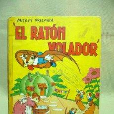Libros antiguos: CUENTO , EL RATON VOLADOR, EDITORIAL MOLINO, 1936, WALT DISNEY. Lote 24566773