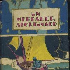 Libros antiguos: CUENTOS DE CALLEJA UN MERCADER AFORTUNADO A-CUENTO-344. Lote 24935681