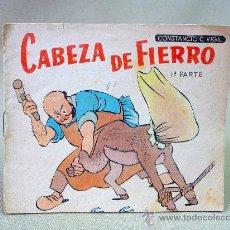 Libros antiguos: CUENTO, CABEZA DE FIERRO, 1º PARTE, CONSTANCIO C VIGIL EDITORIAL, 1920 S. Lote 25370168