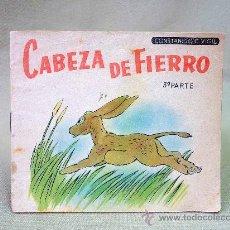 Libros antiguos: CUENTO, CABEZA DE FIERRO, 3º PARTE, CONSTANCIO C VIGIL EDITORIAL, 1920 S. Lote 25370249