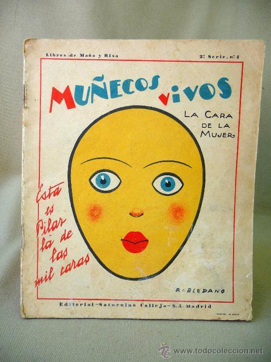 LIBRO, CALLEJA, MUÑECOS VIVOS, LA CARA DE LA MUJER, LIBROS DE MAÑA Y RISA, 2º SERIE, Nº 4, 1929. (Libros Antiguos, Raros y Curiosos - Literatura Infantil y Juvenil - Cuentos)
