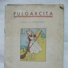 Libros antiguos: PULGARCITA . EDICIONES ORVY SAN SEBASTIAN. 44 PÁGINAS. Lote 25823739