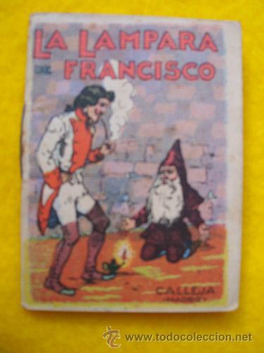 LA LÁMPARA DE FRANCISCO. CUENTOS DE CALLEJA - SERIE V TOMO 85 (Libros Antiguos, Raros y Curiosos - Literatura Infantil y Juvenil - Cuentos)