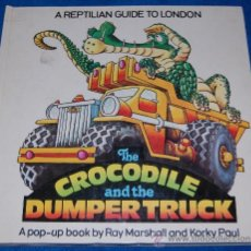 Libros antiguos: THE CROCODILE AND THE DUMPER TRUCK - RAY MARSHALL & CORKY PAUL. Lote 27611310