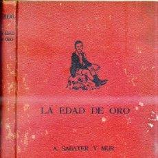 Libros antiguos: SABATER Y MUR . LA EDAD DE ORO (1934). Lote 27976186
