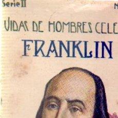Libros antiguos: VIDAS DE HOMBRES CELEBRES (FRANKLIN).CUENTOS DE SOPENA. SERIE 2 NUMERO 17.A-CUENTOSCHICOS-283. Lote 27983109