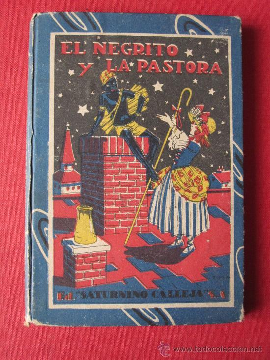 CUENTO DE CALLEJA, : EL NEGRITO Y LA PASTORA, CARTONE ORIGINAL DECORADO (Libros Antiguos, Raros y Curiosos - Literatura Infantil y Juvenil - Cuentos)