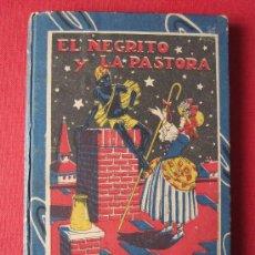 Libros antiguos: CUENTO DE CALLEJA, : EL NEGRITO Y LA PASTORA, CARTONE ORIGINAL DECORADO. Lote 28209443