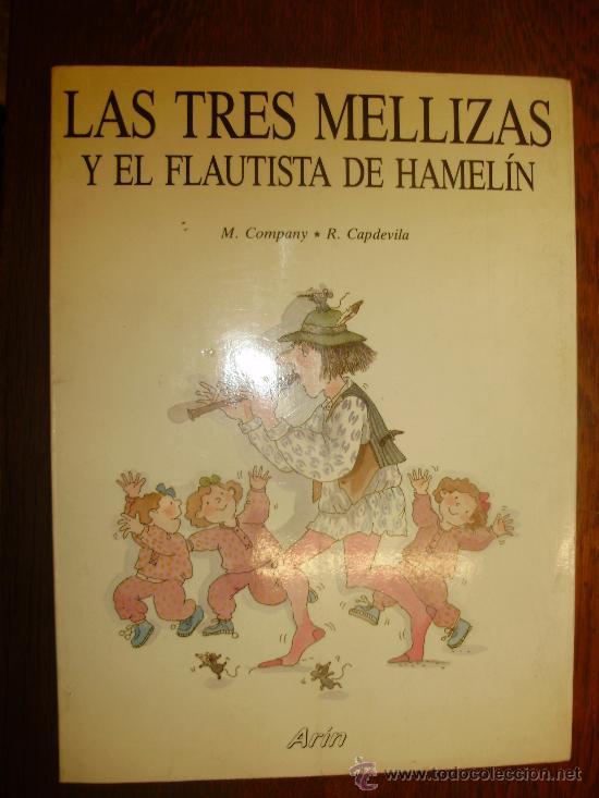 LAS TRES MELLIZAS Y EL FLAUTISTA DE HAMELIN (Libros Antiguos, Raros y Curiosos - Literatura Infantil y Juvenil - Cuentos)