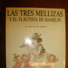Livres anciens: LAS TRES MELLIZAS Y EL FLAUTISTA DE HAMELIN. Lote 28612421