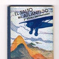 Libros antiguos: NARRACIONES ROSA PARA LA JUVENTUD: EL SALTO DEL ATLÁNTICO Y OTRAS NARRACIONES.. Lote 28878172