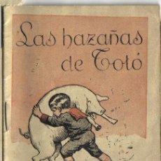 Libros antiguos: CUENTO, LAS HAZAÑAS DE TOTO, CASA EDITORIAL MIGUEL ALBERO. Lote 29346067