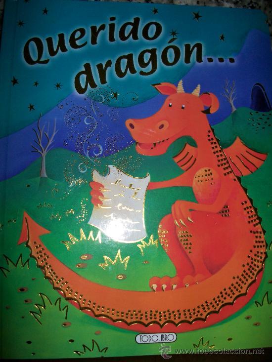LIBRO CUENTO QUERIDO DRAGON - 9 PAGINAS - TAPA DURA - TODO COLOR - INFANTIL - TODOLIBRO - NUEVO (Libros Antiguos, Raros y Curiosos - Literatura Infantil y Juvenil - Cuentos)