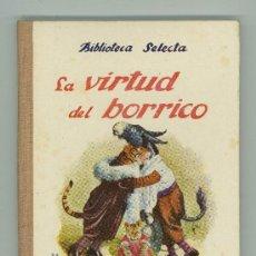Libros antiguos: LA VIRTUD DEL BORRICO Nº34.. Lote 158351662