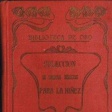 Libros antiguos: BIBLIOTECA DE ORO - COLECCIÓN DE CUENTOS MORALES E INSTRUCTIVOS - 1910 . Lote 29915340