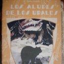 Libros antiguos: LOS ALUDES DE LOS URALES.SALGARI.EDITORIAL CALLEJA.ILUSTRADO.ESCUELA.. Lote 165581254