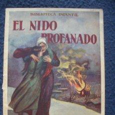 Libros antiguos: EL NIDO PROFANADO, BIBLIOTECA INFANTIL Nº 28 RAMÓN SOPENA AÑOS 30 ILUSTRADO Y COMO NUEVO. Lote 30010675