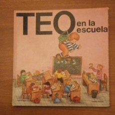 Libros antiguos: TEO EN LA ESCUELA - VIOLETA DENOU. Lote 30143200