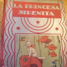 Libros antiguos: LA PRINCESA SIRENITA - CALLEJA - 1935 - PENAGOS. Lote 52305392