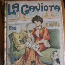 Libros antiguos: LA GAVIOTA.P MAËL.286 PG,SATURNINO CALLEJA.. Lote 30370198