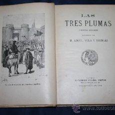 Libros antiguos: 1518- 'LAS TRES PLUMAS' CUENTOS MORALES - SATURNINO CALLEJA, EDITOR - MADRID. Lote 30922594