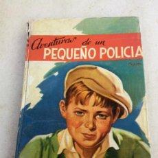 Libros antiguos: AVENTURAS DE UN PEQUEÑO POLICIA NUMERO 19 AÑO 1958. Lote 31010281
