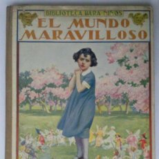 Libros antiguos: EL MUNDO MARAVILLOSO , BIBLIOTECA PARA NIÑOS , 1935 , EDITORIAL RAMON SOPENA. Lote 57944326