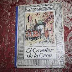 Libros antiguos: 0855- 'EL CAVALLER DE LA CREU' PER CLOVIS EIMERIC - EDITORIAL MENTORA BARCELONA. Lote 31585279