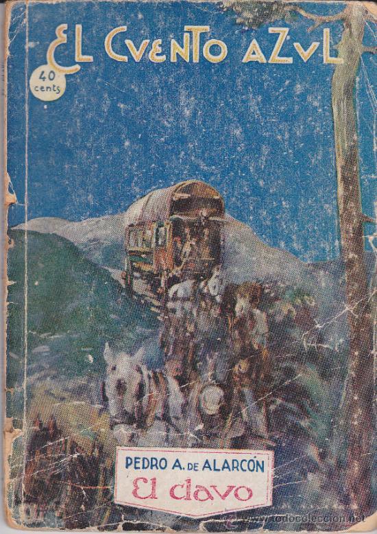 EL CUENTO AZUL, (COLECCIÓN EL CLAVO). PEDRO A. DE ALARCON, PRENSA MODERNA (Libros Antiguos, Raros y Curiosos - Literatura Infantil y Juvenil - Cuentos)