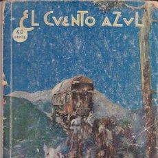 Libros antiguos: EL CUENTO AZUL, (COLECCIÓN EL CLAVO). PEDRO A. DE ALARCON, PRENSA MODERNA. Lote 31643431