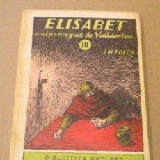 Libros antiguos: FOLCH I TORRES / ELISABET O EL PERSEGUIT DE VALLDORTEU / JUNCEDA (1927). Lote 31641767