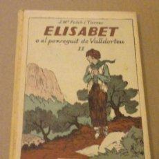 Libros antiguos: FOLCH I TORRES / ELISABET O EL PERSEGUIT DE VALLDORTEU / JUNCEDA (1926). Lote 31641804