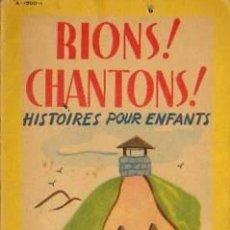 Libros antiguos: 'RIONS! CHANTONS!'. HISTOIRES POUR ENFANTS. LES ÉDITIONS VARIÉTÉS. DUSSAULT ET PÉLADEAU. MONTRÉAL,. Lote 31742495