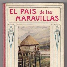 Libros antiguos: EL PAÍS DE LAS MARAVILLAS.JAMES A. MANSON. ED. RAMÓN SOPENA. BIBLIOTECA PARA NIÑOS. 1930.. Lote 31929991
