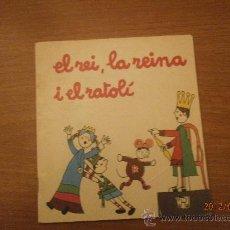 Libri antichi: CUENTO EL REI , LA REINA I EL RATOLI - . Lote 32111905