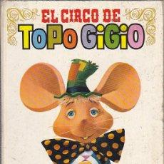 Libros antiguos: CUENTO TAPA DURA EL CIRCO DE TOPO GIGGIO ILUSTRADO POR RAF Y GIN . Lote 32403806